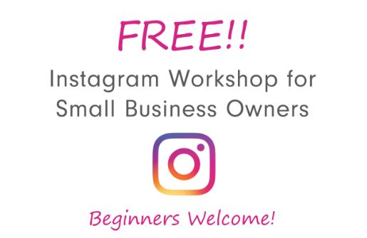 FREE!! Instagram Workshop for Small Business Owners. Beginners Welcome!
